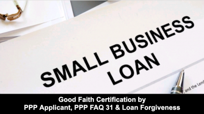 Thumb - Good Faith Certification by PPP Applicant, PPP FAQ 31 & Loan Forgiveness