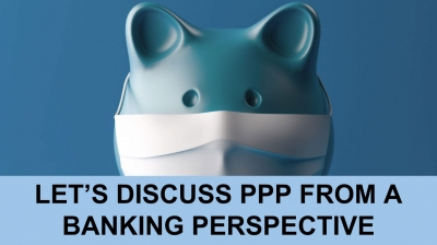 Thumb - Let's Discuss PPP From a Banking Perspective